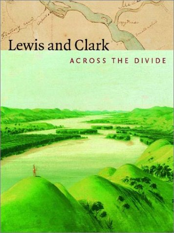 Lewis & Clark Expedition Map - Lewis and Clark: Across the Divide