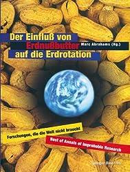 Der Einfluß von Erdnußbutter auf die Erdrotation  -  Forschungen, die die Welt nicht braucht