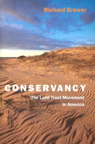 Read Online Conservancy: The Land Trust Movement in America pdf epub