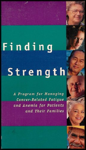 Finding Strength: Managing Cancer Related Fatigue and Anemia [1 VHS (Anemia Support)