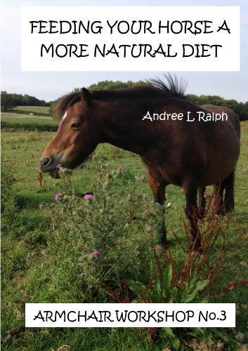 Download Feeding Your Horse A More Natural Diet - Armchair Workshop No. 3 PDF