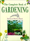 Complete Book of Gardening, Michael Wright, 0718120205