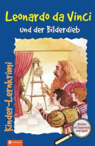 Leonardo da Vinci und der Bilderdieb (Kinder-Lernkrimi Weltgeschichte)