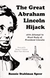 The Great Abraham Lincoln Hijack, Bonnie S. Speer, 1889683035
