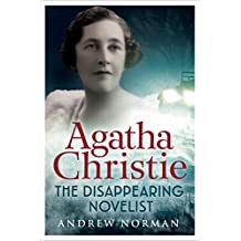 Agatha Christie: The Disappearing Novelist (English Edition)