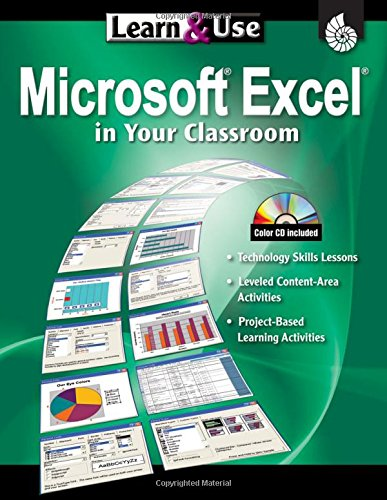 Learn & Use Microsoft Excel in Your Classroom (Learn & Use Technology in Your Classroom)