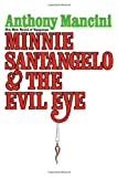 Minnie Santangelo and the Evil Eye, Anthony Mancini, 1478348887