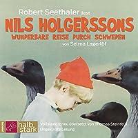 Nils Holgerssons wunderbare Reise durch Schweden Hörbuch von Selma Lagerlöf Gesprochen von: Robert Seethaler