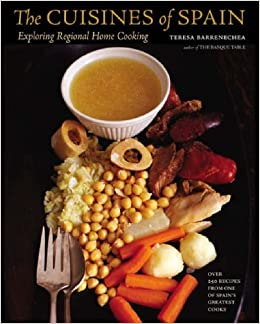 The Cuisines of Spain: Exploring Regional Home Cooking by Teresa Barrenechea (2005-12-31)