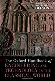 The Oxford Handbook of Engineering and Technology in the Classical World 1st Edition