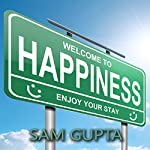Welcome to Happiness: Enjoy Your Stay: Gupta Guides | Sam Gupta