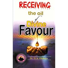 Receiving the oil of divine favor