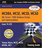 MCAD/MCSD/MCSE Training Guide (70-229), Thomas Moore and Ed Tittel, 0789729970