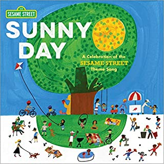 Book Cover: Sunny Day: A Celebration of the Sesame Street Theme Song