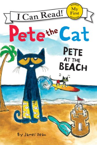 Pete the Cat Pete at the Beach (My First I Can Read)