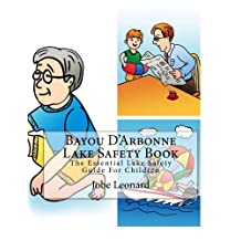 Bayou D'Arbonne Lake Safety Book: The Essential Lake Safety Guide For Children