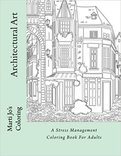 Architectural art a stress management coloring book for adults marti jos coloring 9781517481292 amazon com books
