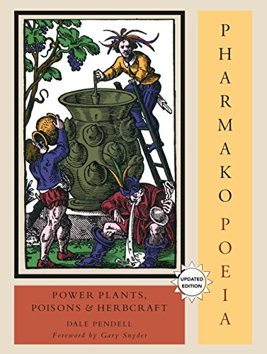 Pharmako/Poeia, Revised and Updated: Plant Powers, Poisons, and Herbcraft