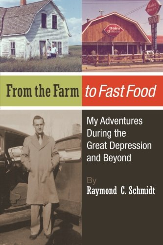 Download From the Farm to Fast Food: My Adventures During the Great Depression and Beyond: From the Farm to Fast Food: My Adventures During the Great Depression and Beyond PDF ePub fb2 book