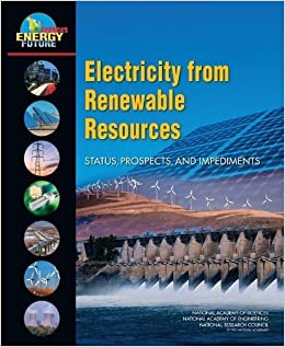 Electricity from Renewable Resources: Status, Prospects, and Impediments (America's Energy Future) by America's Energy Future Panel on Electricity from Renewable Resources (2010-03-05)