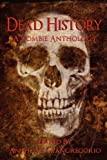 img - for Dead History: A Zombie Anthology book / textbook / text book
