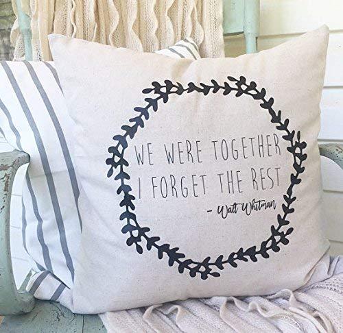(Athena Bacon Pillowcase Decor Cover We were Together I Forget The Rest Walt Whitman 18x18 Pillowcase Decor case Farmhouse Farm Magnolia Market Inspired Love)