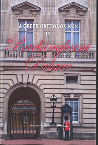 A Greek Orthodox Nun in Buckingham Palace: Mother Superior Alice-Elizabeth, Princess of Battenberg and Mother-in-Law of Queen Elizabeth II  (Monographic Supplement (Superior Nun)