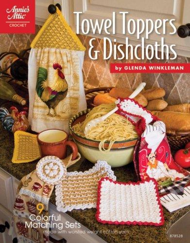 Towel Toppers & Dishcloths (Annie's Attic: Crochet)
