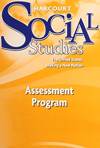 Harcourt School Publishers Social Studies Assessment Program US: Making a New Nation