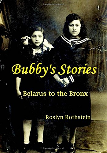 Bubby's Stories: Belarus to the Bronx