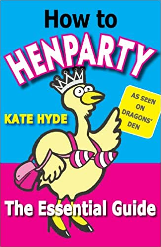 How to Henparty: The Essential Guide