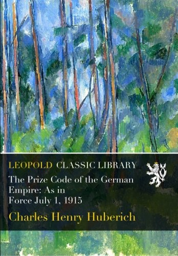 Download The Prize Code of the German Empire: As in Force July 1, 1915 PDF