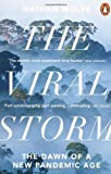 img - for The Viral Storm: The Dawn of a New Pandemic Age by Wolfe, Nathan D. (2012) book / textbook / text book