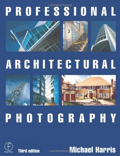 Professional Architectural Photography (Professional Photography Series)