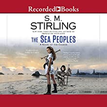 The Sea Peoples Audiobook by S. M. Stirling Narrated by Todd McLaren