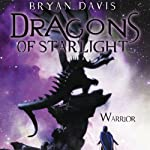Warrior: Dragons of Starlight, Book 2  | Bryan Davis