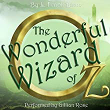 The Wonderful Wizard of Oz Audiobook by L. Frank Baum Narrated by Gillian Rose