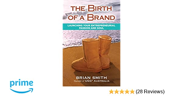 9662ef36350 The Birth of a Brand  Brian Smith  9781582705354  Amazon.com  Books