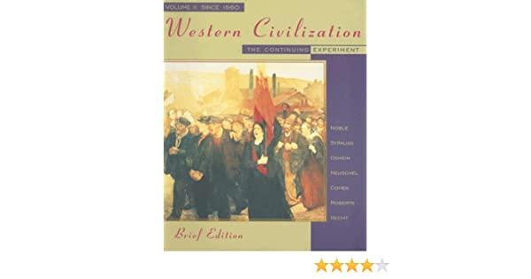 Amazon 2 western civilization the continuing experiment amazon 2 western civilization the continuing experiment volume ii since 1560 brief edition 9780395885505 thomas f x noble barry strauss fandeluxe Choice Image