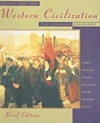 Western Civilization: The Continuing Experiment, Volume II: Since 1560, Brief Edition