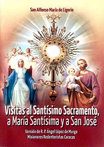 Visitas al Santisimo Sacramento, a Maria Santisima y a San Jose
