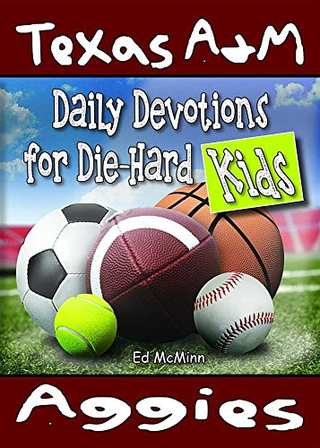 Daily Devotions for Die-Hard Kids Texas A&M Aggies