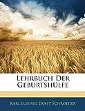 Lehrbuch der Geburtshülfe, Karl Ludwig Ernst Schroeder, 1143254937