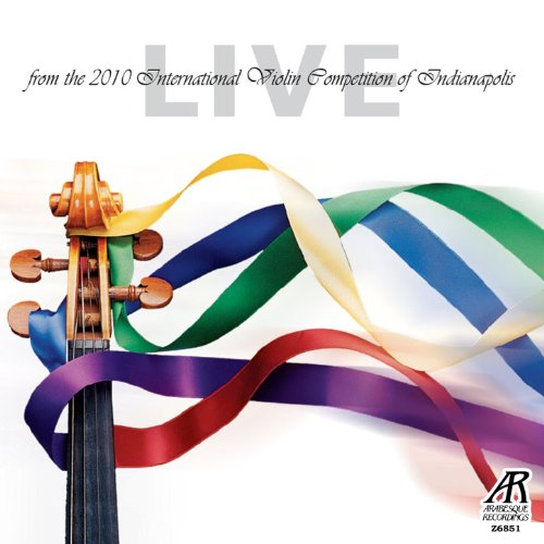 Live from the 2010 International Violin Competition of Indianapolis