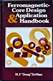 Ferromagnetic-Core Design and Application Handbook, M. DeMaw, 0133140881