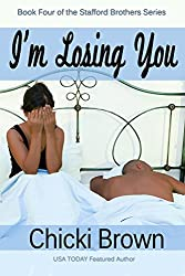 I'm Losing You: Book Four in the Stafford Brothers Series
