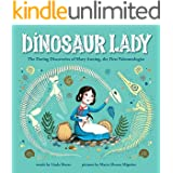 Dinosaur Lady: The Daring Discoveries of Mary Anning, the First Paleontologist