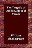 Tragedy of Othello Moor of Venice, William Shakespeare, 1406821047