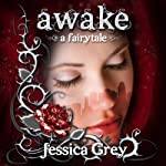 Awake: A Fairytale | Jessica Grey