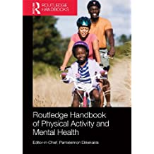 Routledge Handbook of Physical Activity and Mental Health (Routledge Handbooks)